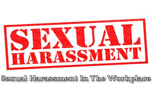 Sexual Harassment In The Workplace - Hostile Work