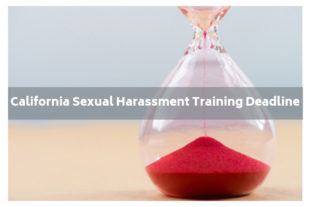 california sexual harassment training deadline